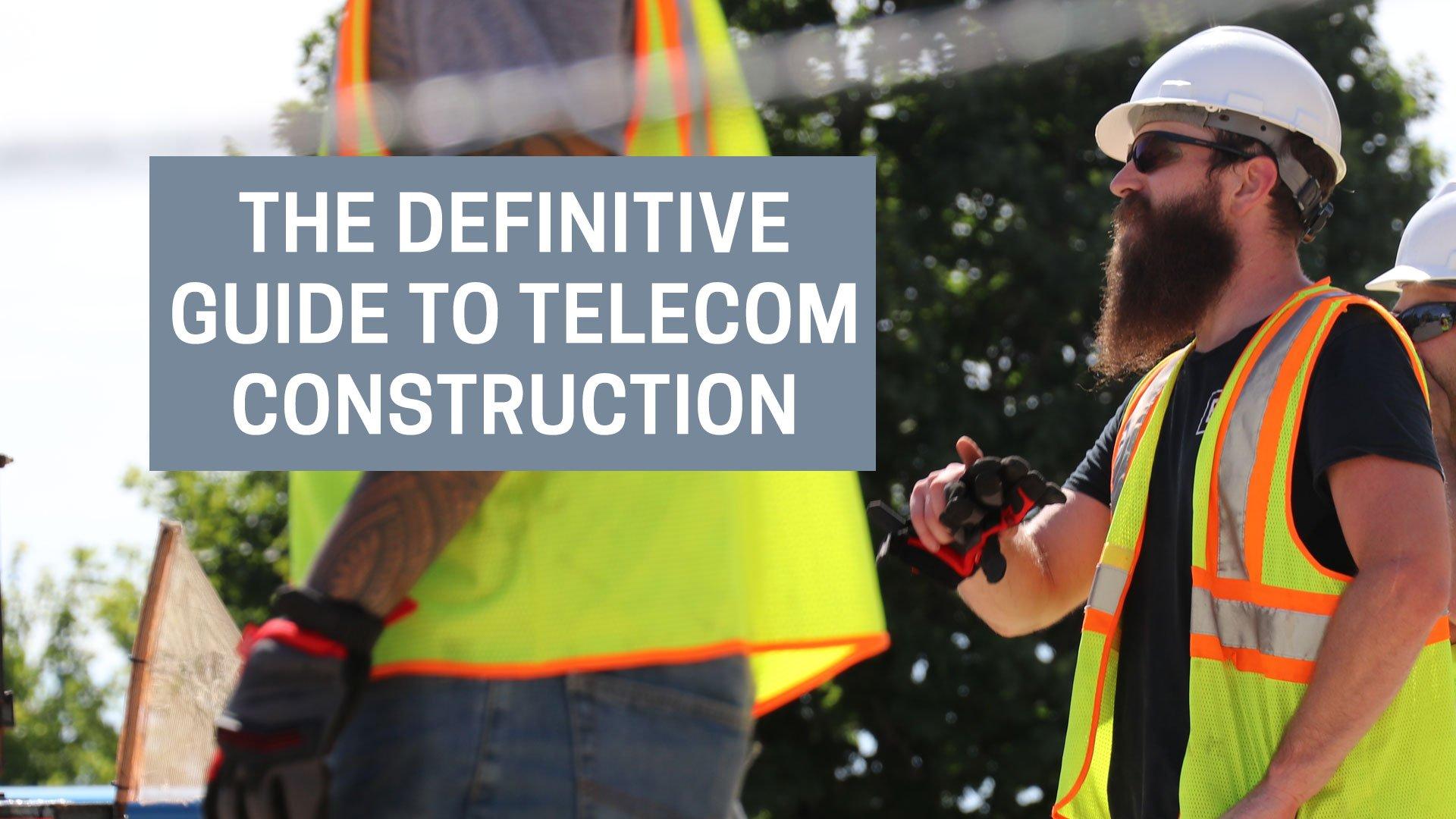new-definitive-guide-telecom-construction